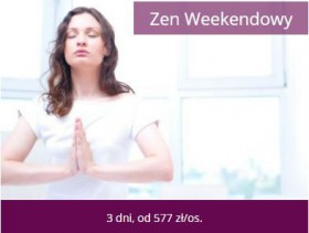 ZEN WEEKENDOWY